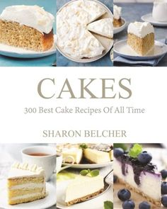 Cakes: 300 Best Cake Recipes Of All Time (Baking Cookbook... https://www.amazon.co.uk/dp/1541033930/ref=cm_sw_r_pi_dp_x_8zMxybZX2TERP