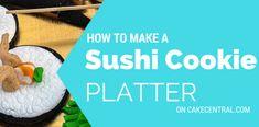 Sushi Cookie Platter - CakeCentral.com