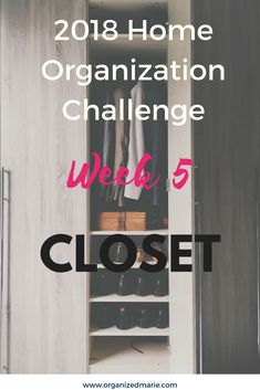 Organizing Challenge Week 5: Closet | Organized Marie Organizing Your Home, Organizing Ideas, Family Organizer, Household Chores, Challenge Week, Closet Bedroom, Staying Organized, Closet Organization, Declutter