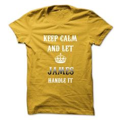 Cool Keep Calm And Let JAMES Handle It.Hot Tshirt! T shirts