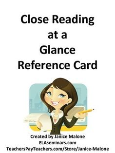 Close Reading at a Glance Reference Cards - I copy these on bright, colored cardstock so they're always easy to find. (Free)