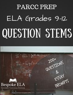 ELA PARCC Prep-- 200+ Question Stems & Essay Prompts for SuccessThe Bespoke ELA Classroom