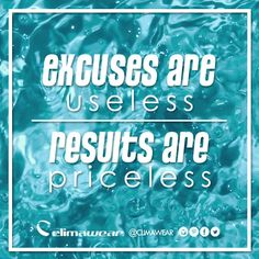 Excuses are Useless, Results are Priceless. #Climawear #ClimaLife #Motivation