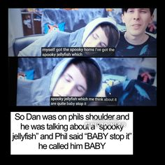 "WHAT VIDEO IS THIS IS THIS REAL<<pretty sure it's ""Can your pet?"" Although I'm not sure. I've seen this video tho, whatever it is, I'm pretty sure he didn't it call him baby. But maybe I just wasn't paying attention. It's Dan and Phil tho, so who fucking knows."