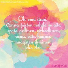 Muista, olet juuri ihana tuollaisena kuin olet❣️ Ketä sinä haluaisit muistuttaa tästä? Finnish Words, Motto, Positive Vibes, Wise Words, Favorite Quotes, Affirmations, Texts, Poems, Life Quotes
