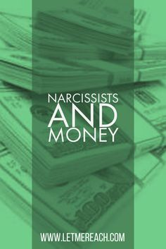 Typically, each type of Narcissist uses money for a specific agenda. When it comes to money, there are generally four types of Narcissistic tendencies. Learn what they are in this article.