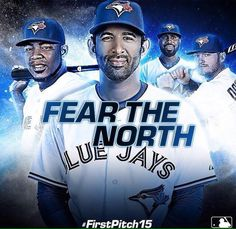 Toronto Blue Jays-Fear The North