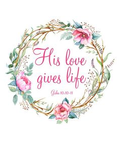 Bible Verse Print His Love Gives Life John 11 Christian Art Print, Inspirational Quote Love Pr Bible Verse Print His Love Gives Life Gohn 11 Scripture Verses, Bible Scriptures, Love Verses, Verses Of Encouragement, Thankful Bible Verses, Bible Verses About Life, Easter Bible Verses, Great Bible Verses, Bible Love