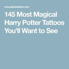 145 Most Magical Harry Potter Tattoos You'll Want to See Harry Potter Snake, Harry Potter Magic, Harry Potter Tattoos, Always Tattoo, Liquid Luck, Witch Characters, The Magicians, Nice Things, Piercings