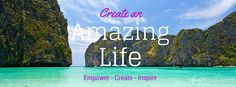Create an amazing life it's all yours.