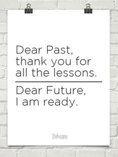 So true. I am ready for 2014 and all that comes my way.