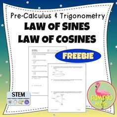 FREE  Builds understanding of the Law of Sines and the Law of Cosines for Algebra 2 Honors, PreCalculus, Trigonometry, and College Algebra students by providing concentrated practice.Students will complete 11 questions related to mastery of the Law of Sines, the Law of Cosines, Herons Formula, and practical applications related to these concepts of upper level mathematics courses. 10-12