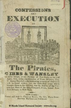 Confessions and execution of the pirates Gibbs & Wansley on Ellis Island in the harbor of New-York, on April 22, 1831.  Victim:   William Thornby and William Roberts  Murder Weapon:  Pistol; Revolver   Charles Gibbs (November 5, 1798 – April 25, 1831) was an American pirate (real name James D. Jeffers) who was one of the last active in the Caribbean during the early-19th century and was among the last executed for piracy by the United States.