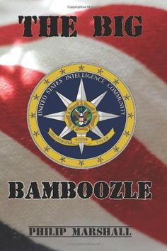 The Big Bamboozle: 9/11 and the War on Terror by Philip Marshall http://www.amazon.com/dp/1468094580/ref=cm_sw_r_pi_dp_S931ub0JPQWCX  The author and his family, even the dog was assassinated for his being a whistle-blower!  http://www.nytimes.com/2015/02/05/us/claims-against-saudis-cast-new-light-on-secret-pages-of-9-11-report.html?hp&action=click&pgtype=Homepage&module=first-column-region&region=top-news&WT.nav=top-news&_r=0