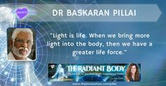 """The Radiant Body is not a theoretical proposition,"" says Dr Baskaran Pillai, my guest today on the Radiant Body Summit. Real Superheroes, David Wolfe, Great Life, Interview, Spirituality, Wisdom, Social Media, Thoughts, Health"