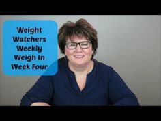 Weight Watchers Weekly Weigh In Week Four
