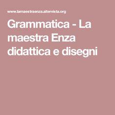 Grammatica - La maestra Enza didattica e disegni