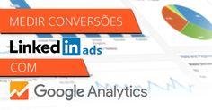Como medir conversões no Google Analytics para todo o tipo de anúncios (LinkedIn e outros). http://designportugal.net/linkedin-ads-medir-conversoes-com-google-analytics/