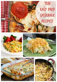These 10 easy casserole recipes don't require much prep or fancy ingredients, and they will take the stress out of dinner time!
