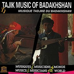 Tajik Music of Badakhshan Central Asia, Homeland, Afghanistan, Musicals, Faith, Album, Preserve, Traditional, Cover