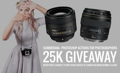 Summerana – Photoshop Actions for Photographer's 25K Camera Lens Giveaway | Summerana - Photoshop Actions for Photographers