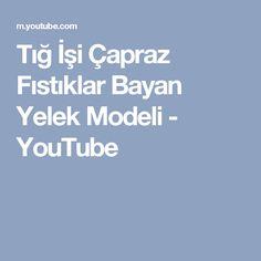 Tığ İşi Çapraz Fıstıklar Bayan Yelek Modeli - YouTube