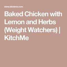 Baked Chicken with Lemon and Herbs (Weight Watchers) | KitchMe