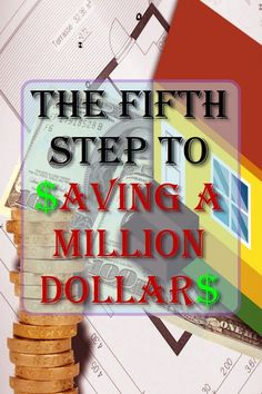 The fifth step to saving a million dollars is to learn new ways to add more income generating assets to your portfolio and increase your income sources.