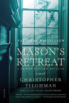 """Mason's Retreat, by #UVA professor Christophre Tilghman, is haunted, moving, and masterfully written, and is a New York Times Book Review Notable Book. The Boston Sunday Globe reviewer writes: """"Christopher Tilghman's deeply remembered novel is a loyal testament to history-to the lure and bind of family, to the earth that spat us out and receives us unquestionably again."""""""
