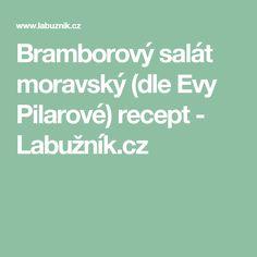 Bramborový salát moravský (dle Evy Pilarové) recept - Labužník.cz