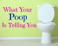 It's true: Your poop is trying to give you some important messages about your health. Are you ready to listen up?