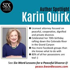 Meet Six-Word Lessons author Karin Quirk: Colorado river rafter, lover Divorce Attorney, Six Words, Colorado River, Marriage, Teal, Advice, Wisdom, Author, Respect