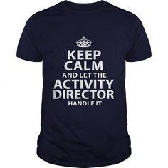 ACTIVITY DIRECTOR T Shirts, Hoodies, Sweatshirts. BUY NOW ==►…