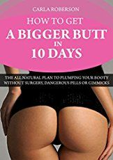 Do you have a flat butt? Do you want to get rid of it? Do you want to learn - HOW TO GET A BIGGER BUTT SAFELY AND QUICKLY?