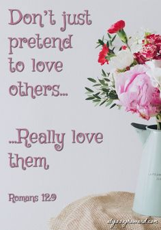 True love begins in the heart. We can outwardly pretend to love others, but eventually that will become increasingly difficult. We must love others with our hearts first.