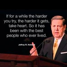Jeffrey R Holland/ Now I know I have to make a separate board for Elder Holland, so many quotes.he brings us to the table to feast on the words of Christ. Gospel Quotes, Mormon Quotes, Lds Quotes, Quotable Quotes, Great Quotes, Quotes To Live By, Inspirational Quotes, Wisdom Quotes, Awesome Quotes