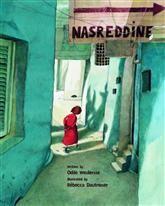 Nasreddine - Odile Weulersse, Rebecca Dautremer : Eerdmans