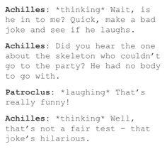 Hahahha Achilles, you're soo humble