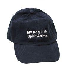 My Dog Is My Spirit Animal Hat