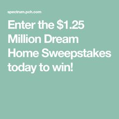 Enter the $1.25 Million Dream Home Sweepstakes today to win! Sweepstakes Today, Red Moles, Lotto Winning Numbers, Easy Love Spells, 10 Million Dollars, Richard Thompson, Closed Signs, Congratulations To You, Accounting Information