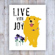 The friendly, sweet and joyful Golden Retriever illustrates the inspirational Live with Joy phrase in this print. This yellow dog will bring a