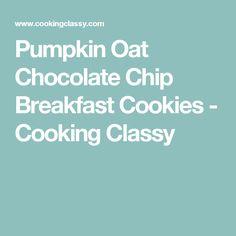 Pumpkin Oat Chocolate Chip Breakfast Cookies - Cooking Classy