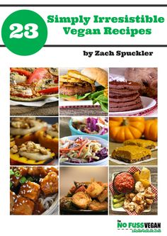23 Simply Irresistible Vegan Recipes (eCookbook) By Zach Spuckler: It's finally out! 23 Simply Irresistible Vegan Recipes is a collection of some of the hottest recipes from my blog, reworked and formatted into an easy to read PDF so you can throw it on your favorite device and have the best recipes in one central location! Zach Spuckler http://www.pinterest.com/zachspuckler is member of Vegan Community http://www.pinterest.com/heidrunkarin/vegan-community