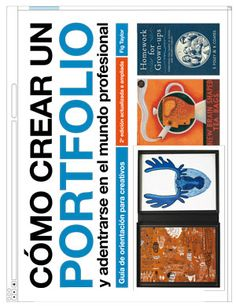 Cómo crear un portfolio y adentrarse en el mundo profesional : guía de orientación para creativos / Fig Taylor