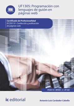 Programación con lenguajes de guión en páginas web: http://kmelot.biblioteca.udc.es/record=b1534823~S1*gag