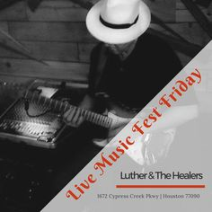 Live Music Fest Friday  featuring Luther & The Healers #Soulfood #LiveMusic #ItsWhatWeDo