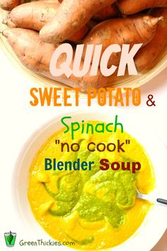 This Quick Sweet Potato with spinach no cook blender soup can be made straight in the blender without having to wait for it to cook.
