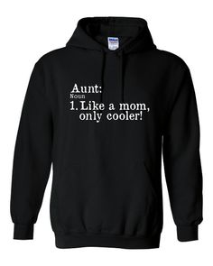 Aunt Like A MOM But Only COOLER Great Hoodie for Sisters And AUnts Makes Great Holiday Gift Aunts Rule Great Aunt Gift Or Sister Gift Hoodie...