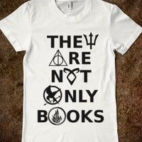 They are not only books. Percy Jackson, Harry Potter, Mortal Instruments, Hunger Games, and Divergent... <3 <3 <3 <3 <3