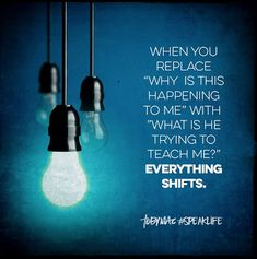 """When you replace """"why is this happening to me"""" with """"what is He trying to teach me,"""" everything shifts. Quotes About God, Wise Quotes, Words Quotes, Wise Sayings, Motivational Quotes, Soul Quotes, Daily Quotes, Spiritual Quotes, Positive Quotes"""